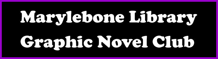 Marylebone Library Graphic Novel Club